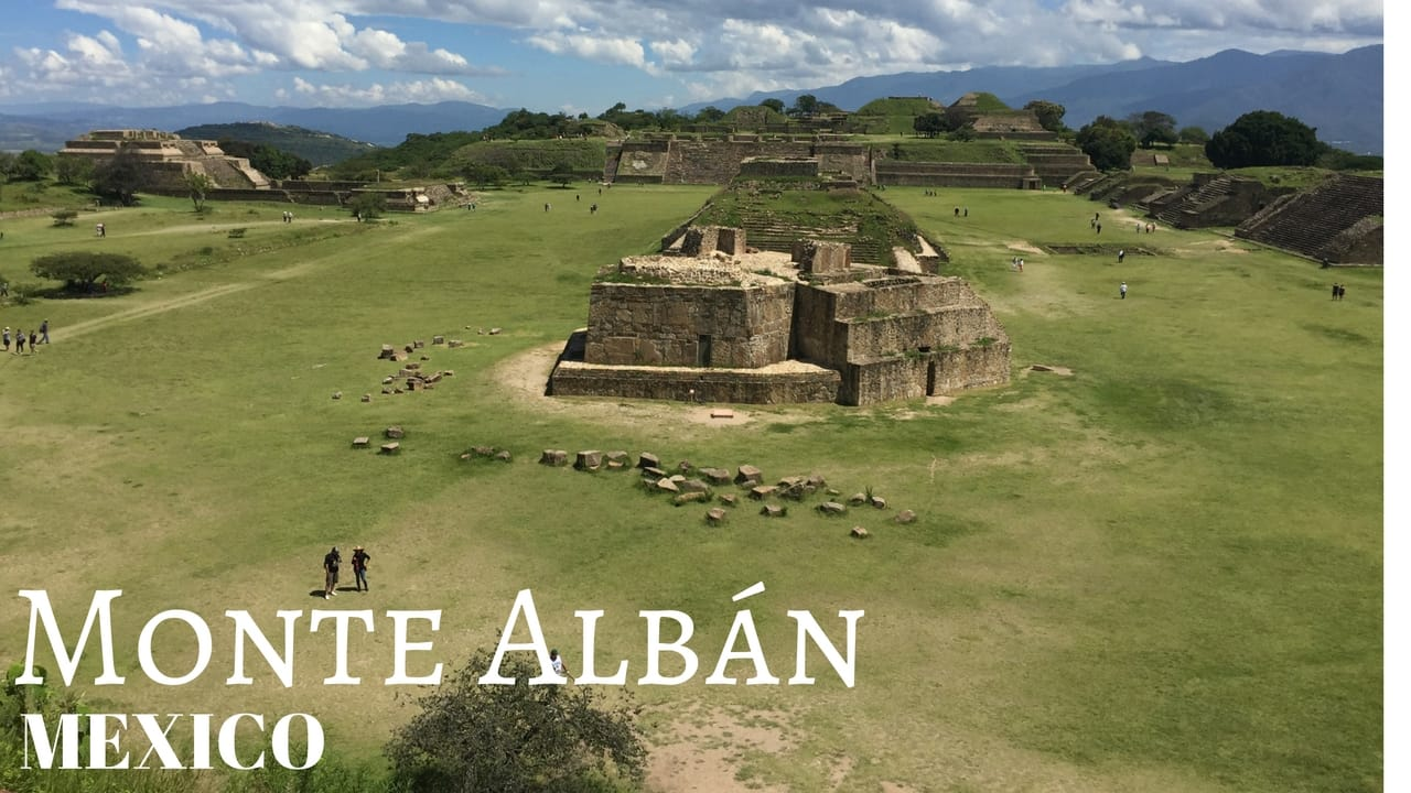 Oaxaca Mexico & Monte Alban - Weekend Trip